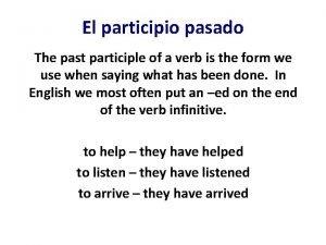El participio pasado The past participle of a