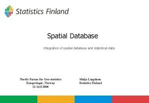 Spatial Database Integration of spatial database and statistical