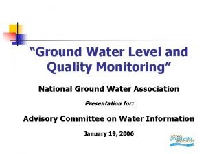 Ground Water Level and Quality Monitoring National Ground