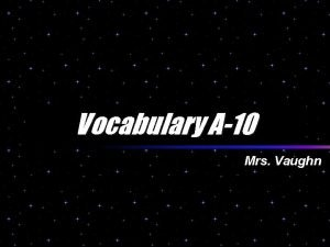 Vocabulary A10 Mrs Vaughn abominable u adj arousing