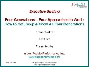 Executive Briefing Four Generations Four Approaches to Work