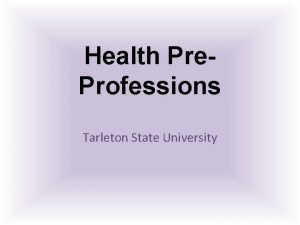 Health Pre Professions Tarleton State University You are
