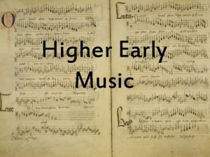 Higher Early Music Renaissance A style of music