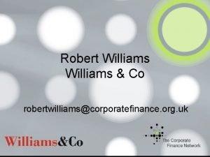 Robert Williams Co robertwilliamscorporatefinance org uk Robert Williams