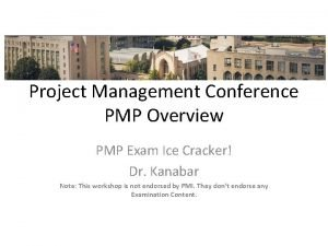 Project Management Conference PMP Overview PMP Exam Ice
