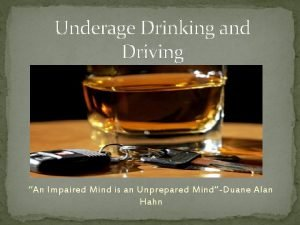 Underage Drinking and Driving An Impaired Mind is