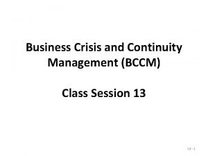 Business Crisis and Continuity Management BCCM Class Session