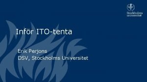 Infr ITOtenta Erik Perjons DSV Stockholms Universitet BPMN