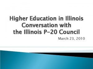 Higher Education in Illinois Conversation with the Illinois
