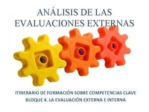 ANLISIS DE LAS EVALUACIONES EXTERNAS ITINERARIO DE FORMACIN