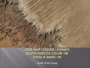 2008 NAIP LESSONS LEARNED SOUTH DAKOTA COLOR 1