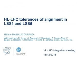 HLLHC tolerances of alignment in LSS 1 and