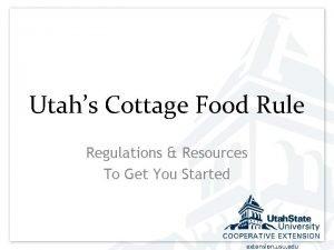 Utahs Cottage Food Rule Regulations Resources To Get
