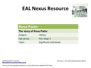 EAL Nexus Resource Rosa Parks The story of