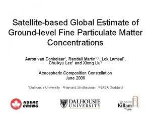 Satellitebased Global Estimate of Groundlevel Fine Particulate Matter