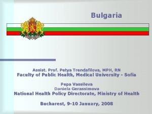 Bulgaria Assist Prof Petya Trendafilova MPH RN Faculty
