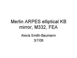 Merlin ARPES elliptical KB mirror M 332 FEA