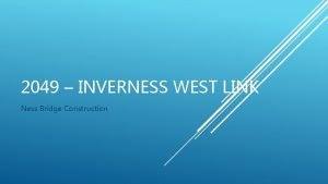 2049 INVERNESS WEST LINK Ness Bridge Construction Ness