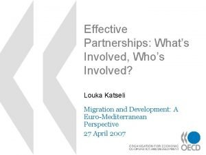Effective Partnerships Whats Involved Whos Involved Louka Katseli