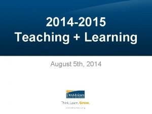 2014 2015 Teaching Learning August 5 th 2014