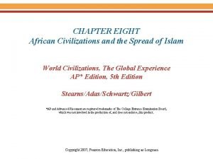 CHAPTER EIGHT African Civilizations and the Spread of