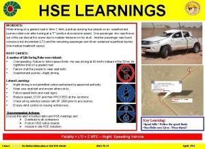 HSE LEARNINGS INCIDENTS While driving on a graded