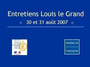 Entretiens Louis le Grand 30 et 31 aot