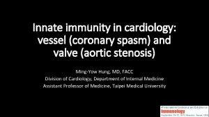 Innate immunity in cardiology vessel coronary spasm and