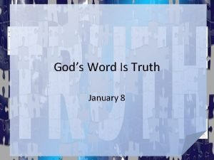 Gods Word Is Truth January 8 What do