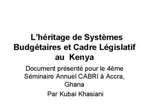 Lhritage de Systmes Budgtaires et Cadre Lgislatif au