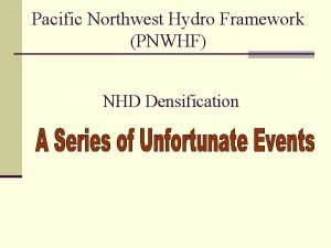 Pacific Northwest Hydro Framework PNWHF NHD Densification PRENHD
