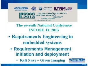The seventh National Conference INCOSEIL 2013 Requirements Engineering
