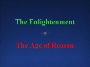 The Enlightenment The Age of Reason The Age