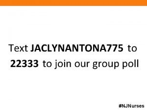 Text JACLYNANTONA 775 to 22333 to join our