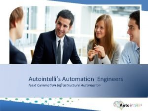 Autointellis Automation Engineers Next Generation Infrastructure Automation Introduction