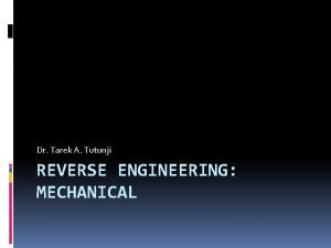 Dr Tarek A Tutunji REVERSE ENGINEERING MECHANICAL Mechanical