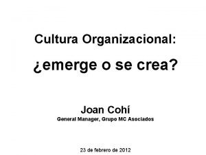 Cultura Organizacional emerge o se crea Joan Coh
