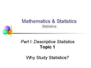 Mathematics Statistics Part I Descriptive Statistics Topic 1