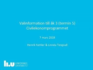 Valinformation till k 3 termin 5 Civilekonomprogrammet 7