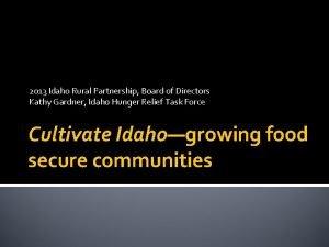 2013 Idaho Rural Partnership Board of Directors Kathy