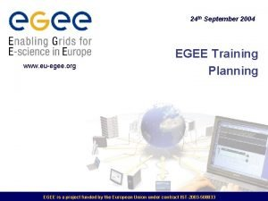 24 th September 2004 www euegee org EGEE