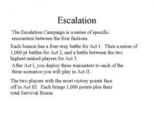Escalation The Escalation Campaign is a series of