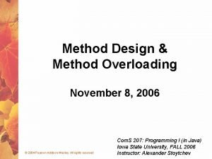 Method Design Method Overloading November 8 2006 2004