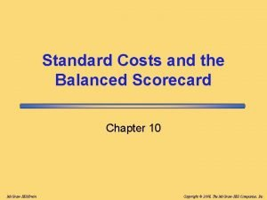 Standard Costs and the Balanced Scorecard Chapter 10