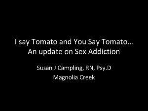 I say Tomato and You Say Tomato An