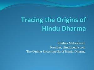 Tracing the Origins of Hindu Dharma Krishna Maheshwari