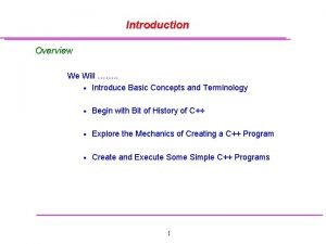 Introduction Overview We Will Introduce Basic Concepts and