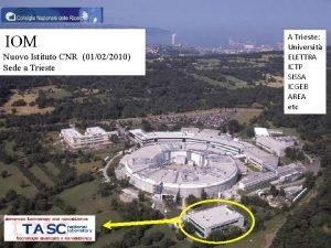 IOM Nuovo Istituto CNR 01022010 Sede a Trieste