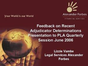 Feedback on Recent Adjudicator Determinations Presentation to PLA