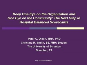 Keep One Eye on the Organization and One